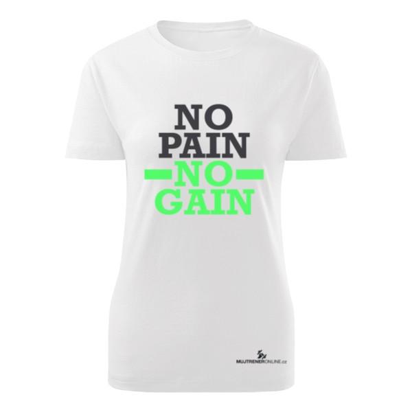 1c506cbfb1e5 Tričko s potlačou No pain no gain zelené - dámské